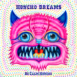 Be Calm Honcho - Honcho Dreams